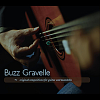 Buzz Gravelle | Original Compositions for Guitar and Mandolin