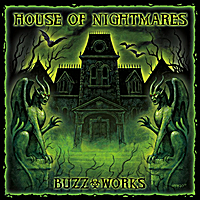 Buzz-Works | House of Nightmares