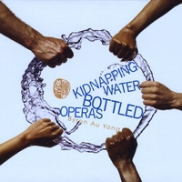 Byron Au Yong | Kidnapping Water: Bottled Operas