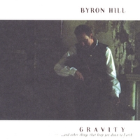 Byron Hill | Gravity...and Other Things That Keep You Down to Earth