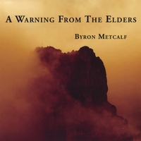 Byron Metcalf | A Warning From the Elders