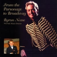 Byron Nease | From the Parsonage To Broadway