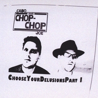 Cabo Joe & Chop-Chop | Choose Your Delusions Part I