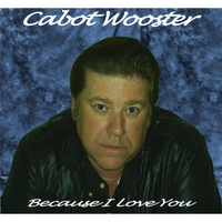 Cabot Wooster | Because I Love You