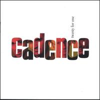 Cadence | Twenty For One
