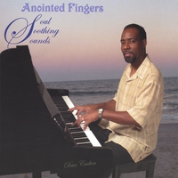Dave Cadien | Anointed Fingers - Soul Soothing Sounds