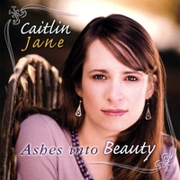 Caitlin Jane | Ashes Into Beauty