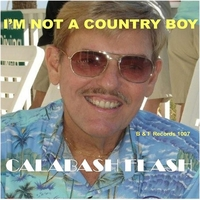 Calabash Flash | I'm Not A Country Boy