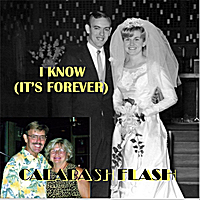 Calabash Flash | I Know (It's Forever)
