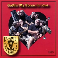 Calamity Jazz | Gettin' My Bonus In Love