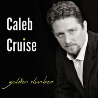 Caleb Cruise | Golden Slumbers