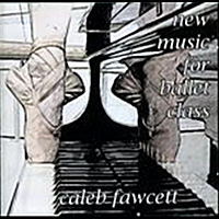 Caleb Fawcett | New Music For Ballet Class