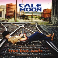 Cale Moon | True Love Waits