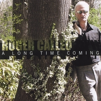 Roger Calleo | A Long Time Coming