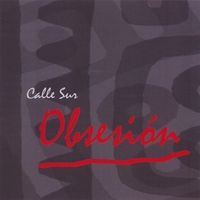Calle Sur | Obsesion