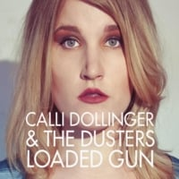 Calli Dollinger and the Dusters | Loaded Gun
