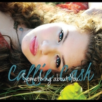 Callie Cash | Something About You