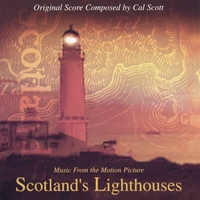 Cal Scott | Scotland's Lighthouses (Original Score)