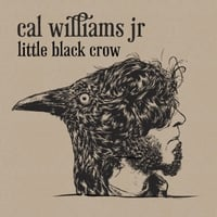 Cal Williams Jr | Little Black Crow