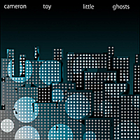 Cameron Toy | Little Ghosts