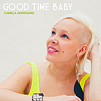 Camilla Norrgård | Good Time Baby