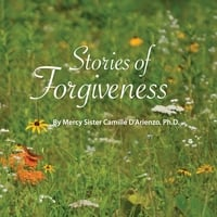 Sister Camille D'Arienzo | Stories of Forgiveness