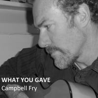 Campbell Fry | What You Gave
