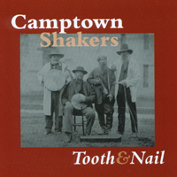 Camptown Shakers | Tooth & Nail
