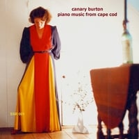 Canary Burton | Piano Music From Cape Cod