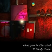 Candy Rose | Meet You In The Club