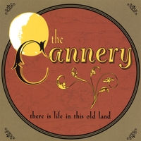the Cannery | There Is Life In This Old Land