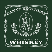 The Canny Brothers Band | One Drop of Whiskey