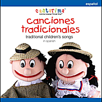 Cantarima | Canciones Tradicionales: Traditional Children's Songs in Spanish