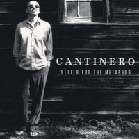 cantinero | Better For The Metaphor