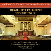 Cantor Gideon Zelermyer & Shaar Hashomayim Synagogue Choir | The Music Of Congregation Shaar Hashomayim, Vol. Ii: The Shabbat Experiencei