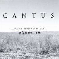 Cantus | ...against the dying of the light