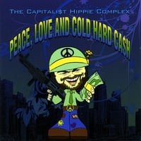 The Capitalist Hippie Complex | Peace, Love and Cold Hard Cash