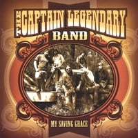 The Captain Legendary Band | My Saving Grace