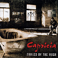 Capricia | Fooled By the Hush