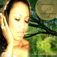 Caprisha Smyles | No Earthly Man