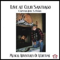 Captain Joel S. Fogel | Live At Club Santiago