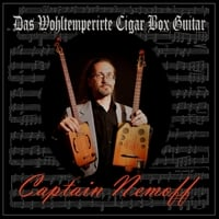 Captain Nemoff | Das Wohltemperirte Cigar Box Guitar
