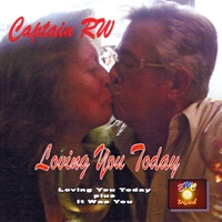 Captain RW | Loving You Today