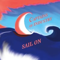 Captains of Industry | Sail On