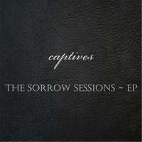 Captives | The Sorrow Sessions