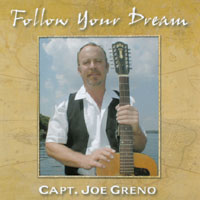 Capt Joe Greno | Follow Your Dream