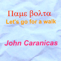 John Caranicas | Pame Bolta(lets Go For A Walk)