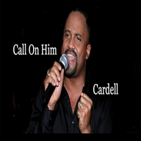Cardell | Call On Him