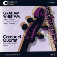 Carducci Quartet | Graham Whettam: String Quartets and Oboe Quartet with Jennie - Lee Keetley (oboe)