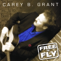 Carey B Grant | Free To Fly